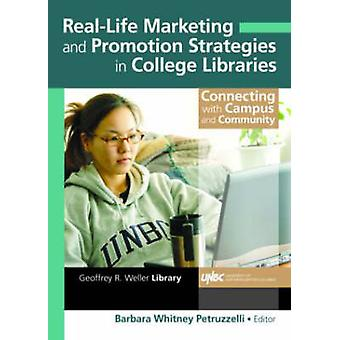 Real-Life Marketing and Promotion Strategies in College Libraries - Co