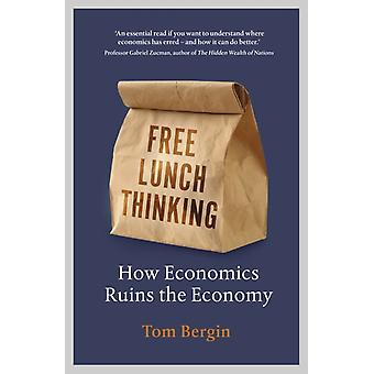 Free Lunch Thinking by Bergin & Tom