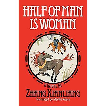 Half of Man Is Woman - A Novel by Xianliang Zhang - 9780393332964 Book