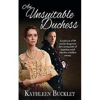 An Unsuitable Duchess by Kathleen Buckley - 9781509214242 Book