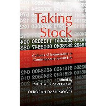 Taking Stock by Edited by Michal Kravel Tovi & Edited by Deborah Dash Moore & Contributions by Josh Friedman & Contributions by Carol A Kidron & Contributions by Oren Stier & Contributions by Yael Zerubavel & Contrib