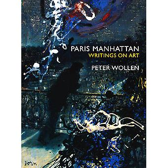 Paris Manhattan Writings on Art