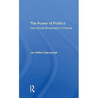 El poder de la política Nuevos movimientos sociales en Francia por Jan Willem Duyvendak
