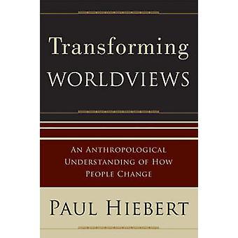 Przekształcanie światopoglądów - antropologiczne zrozumienia jak Peop