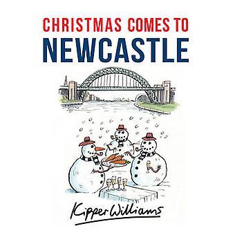 Noël arrive à Newcastle de Kipper Williams - livre 9781445663623