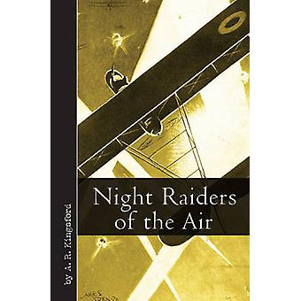 Night Raiders of the Air by A.R. Kingsford - 9781612001487 Book