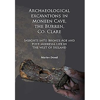 Archaeological Excavations in Moneen Cave - the Burren - Co. Clare - I