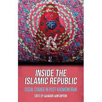 Binnen de Islamitische Republiek - sociale verandering in post-Khomeini Iran door M