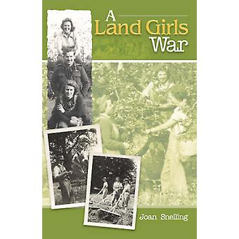 A Land Girl's War by Joan Mary Snelling - 9781903366677 Book