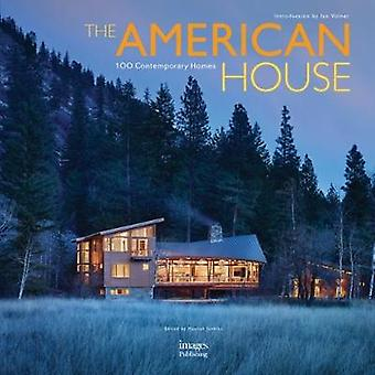 The American House - 100 Contemporary Homes by Hannah Jenkins - 978186