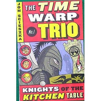 Knights of the Kitchen Table (Time Warp Trio) (Time Warp Trio (Puffin Paperback))