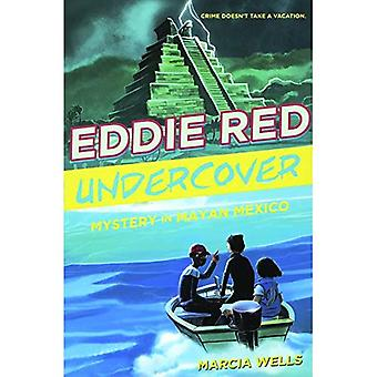Mysterie in Maya Mexico (Eddie Red Undercover)