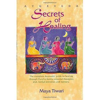 Ayurveda: Secrets of Healing: Complete Ayurvedic Guide to Healing Through Pancha Karma Seasonal Therapies, Diet, Herbal Remedies and Memory