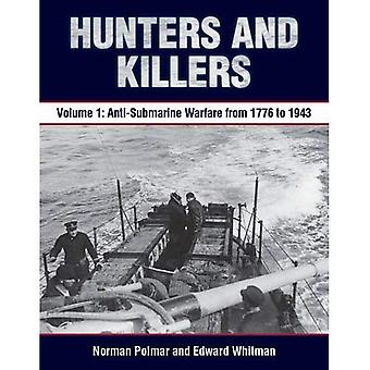 Jägare och mördare: volym 1: ubåtsjakt från 1776 till 1943