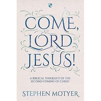 Komme Herren Jesus!: en bibelsk teologien av Kristi andre