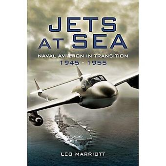Jets at Sea: Naval Aviation in Transition 1945-55