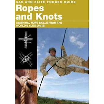 SAS And Elite Forces Guide To Ropes And Knots: Survival Skills from the Worlds Elite Military Units