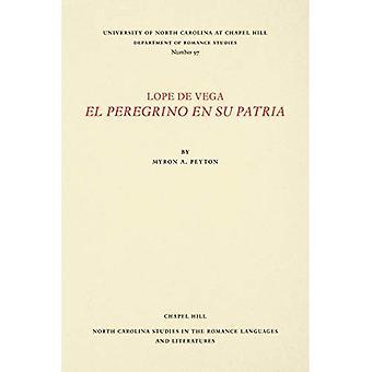 Lope de Vega, el Peregrino En Su Patria (North Carolina Studien in den romanischen Sprachen und Literaturen)