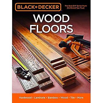 Planchers de bois noir & Decker: Bois franc - carreau en bois stratifié - bambou - - et plus (Black & Decker)