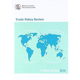 Trade Policy Review 2016: United States of America: United States of America
