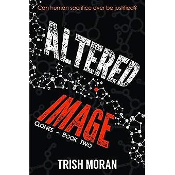 Altered Image - The Clone Series by Trish Moran - 9781786155405 Book