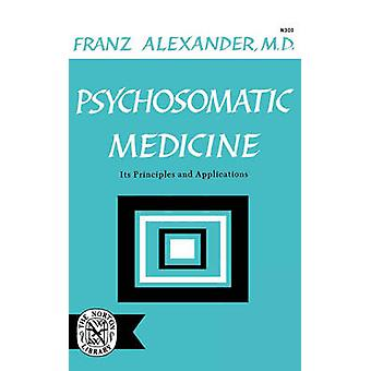 Psychosomatic Medicine Its Principles and Applications by Alexander & Franz