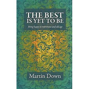 The Best Is Yet To Be by Down & Martin