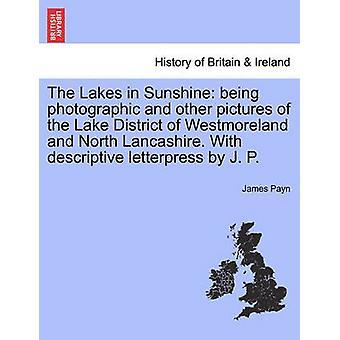 I laghi in sole essendo immagini fotografiche e altre del Lake District di Westmoreland e North Lancashire. Con descrittivo dello scritto tipografico di P. da James & Payn