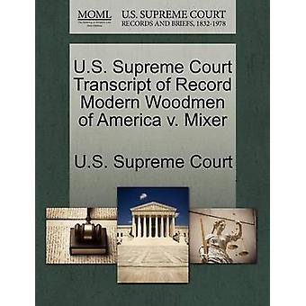 US Supreme Court Transcript of Rekord Modern Woodmen of America v. Mixer durch US Supreme Court