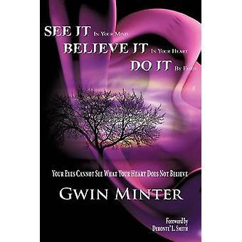 Zie het In je geest geloof in uw hart door geloof door Minter & Gwin doen