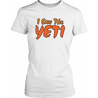 Jag såg Yeti - konspiration damer T Shirt