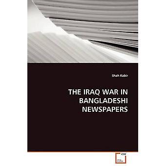 THE IRAQ WAR IN BANGLADESHI NEWSPAPERS by Kabir & Shah