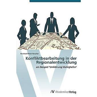 Konfliktbearbeitung in der Regionalentwicklung mennessä Paischer Reinhard Peter