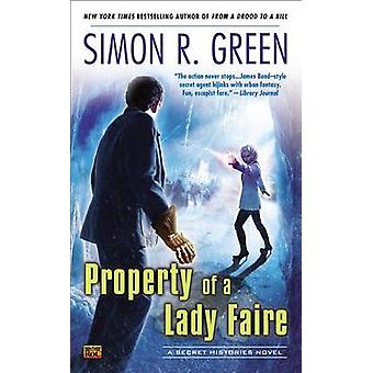 Property of a Lady Faire - A Secret Histories Novel by Simon R Green -