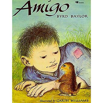 Amigo by Byrd Baylor - Garth Williams - 9780689712999 Book