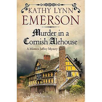 Murder in a Cornish Alehouse - An Elizabethan Spy Thriller by Kathy Ly