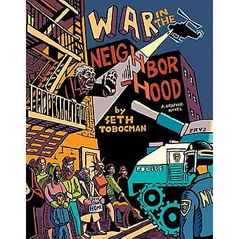 War in the Neighborhood by Seth Tobocman - 9780994050724 Book
