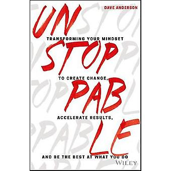 Unstoppable - Transforming Your Mindset to Create Change - Accelerate