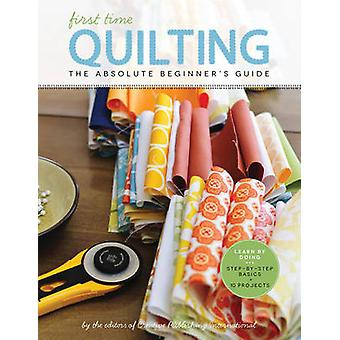 First Time Quilting - The Absolute Beginner's Guide - There's a First T