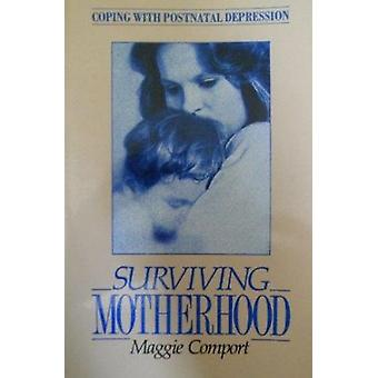 Surviving Motherhood - How to Cope with Postnatal Depression (Revised
