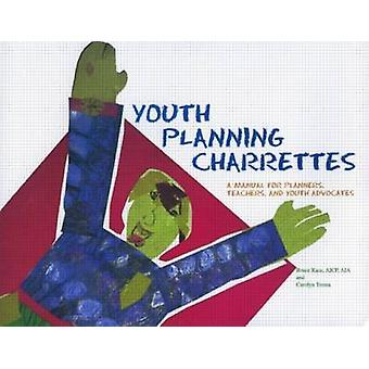 Youth Planning Charrettes - A Manual for Planners - Teachers - and You