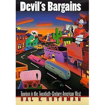 Devil's Bargains - Tourism in the Twentieth-century American West by H