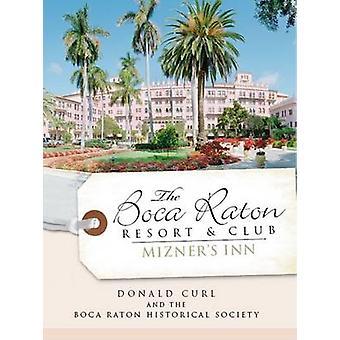 The Boca Raton Resort & Club - Mizner's Inn by Donald Curl - The Boca