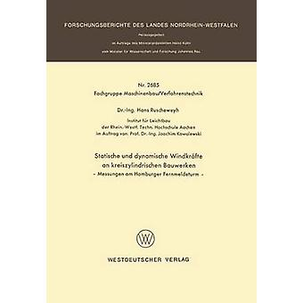 Statische und dynamische Windkrfte an kreiszylindrischen Bauwerken  Messungen am Hamburger Fernmeldeturm by Ruscheweyh & Hans