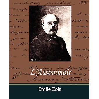 LAssommoir von Emile Zola & Zola