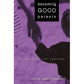 Becoming Good Parents par Mufid James Hannush