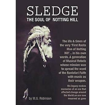 Sledge The Soul of Notting Hill by Robinson & M. G.