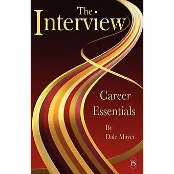 Career Essentials The Interview by Mayer & Dale