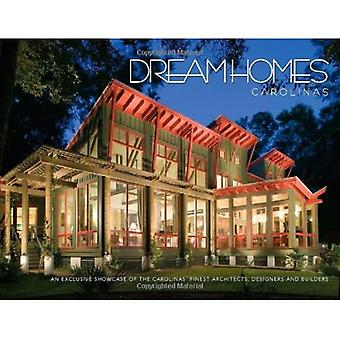 Dream Homes Carolinas: An Exclusive Showcase of the Carolinas' Finest Architects, Designers and Builders