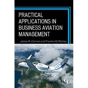 Practical Applications in Business Aviation Management by Cannon & James